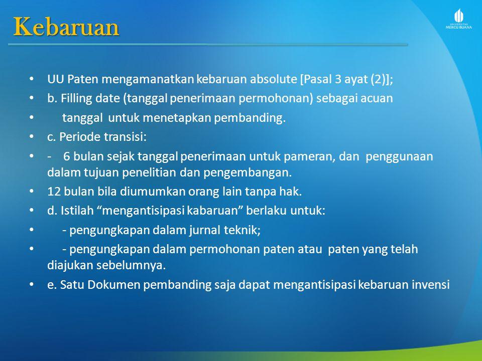Kebaruan UU Paten mengamanatkan kebaruan absolute [Pasal 3 ayat (2)];